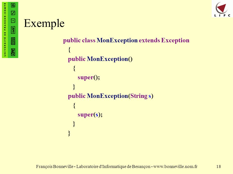 Exemple public class MonException extends Exception {