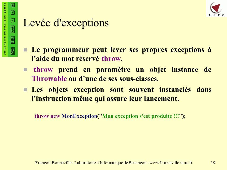 Levée d exceptionsLe programmeur peut lever ses propres exceptions à l aide du mot réservé throw.