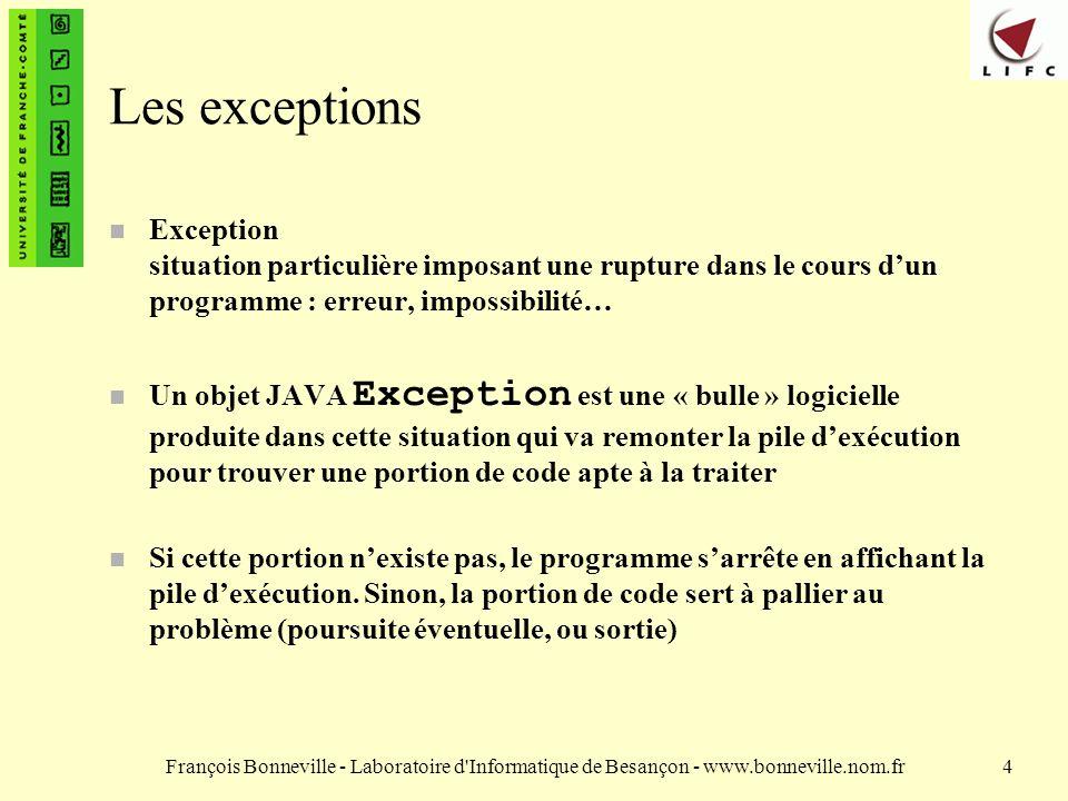 Les exceptions Exception situation particulière imposant une rupture dans le cours d'un programme : erreur, impossibilité…