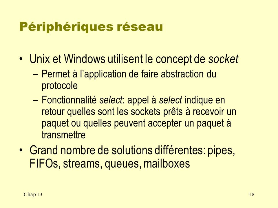 Unix et Windows utilisent le concept de socket