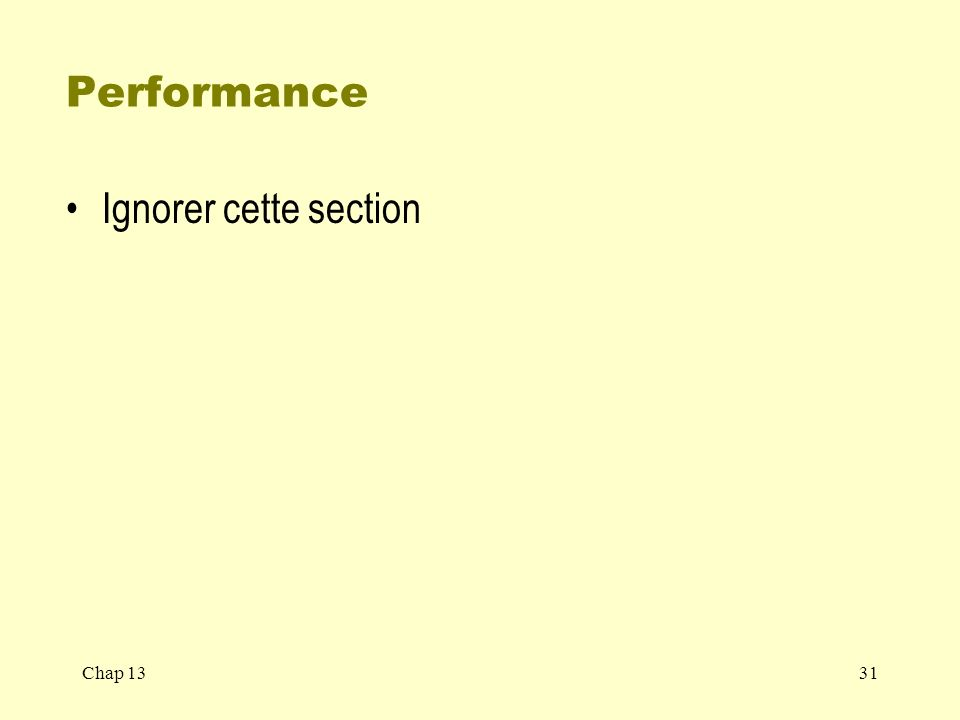 Performance Ignorer cette section Chap 13