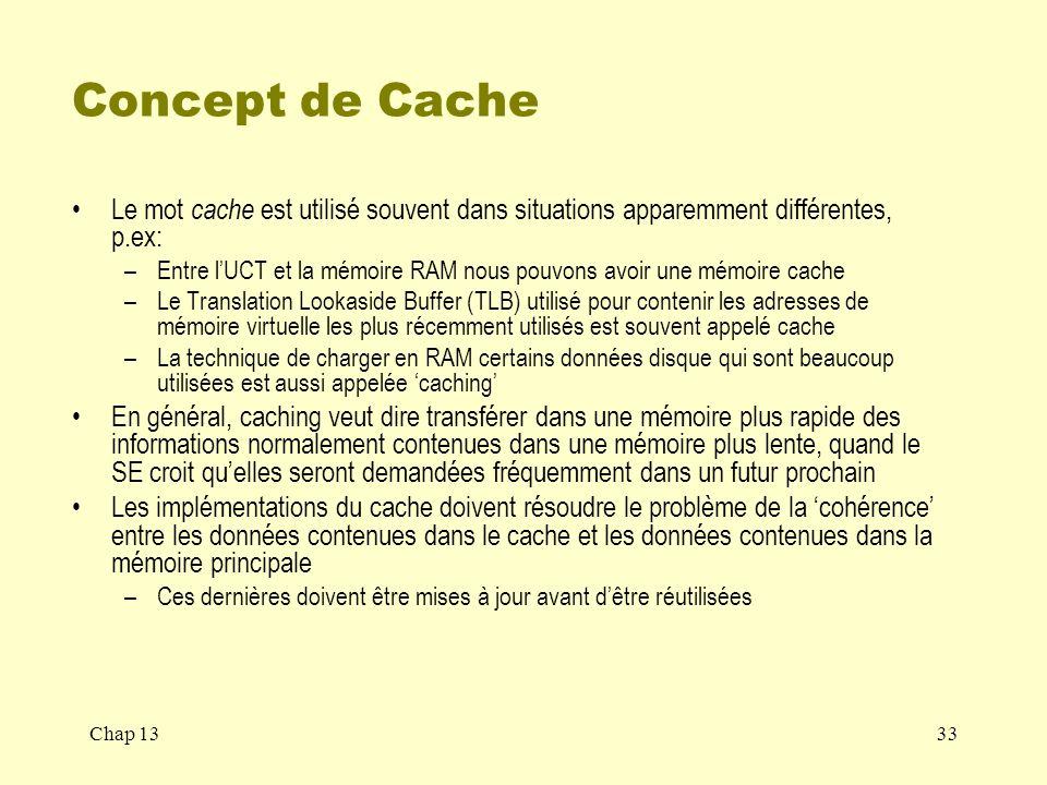 Concept de Cache Le mot cache est utilisé souvent dans situations apparemment différentes, p.ex: