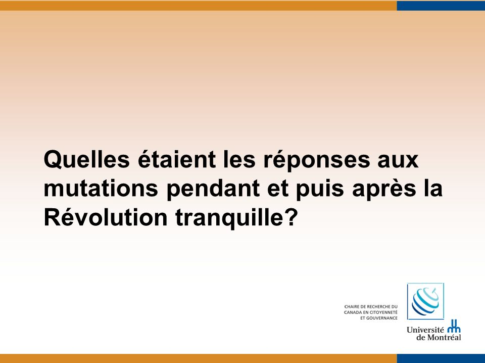 Quelles étaient les réponses aux mutations pendant et puis après la Révolution tranquille
