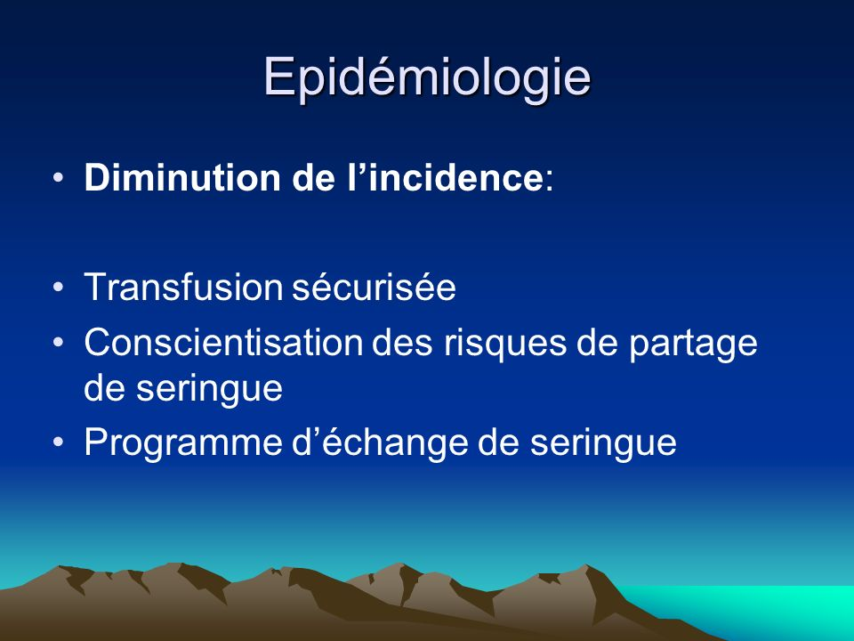 Epidémiologie Diminution de l'incidence: Transfusion sécurisée