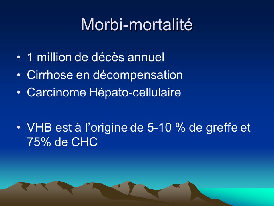 Morbi-mortalité 1 million de décès annuel Cirrhose en décompensation