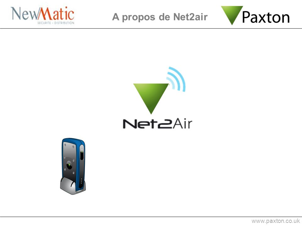 A propos de Net2air www.paxton.co.uk 1 min 0:53