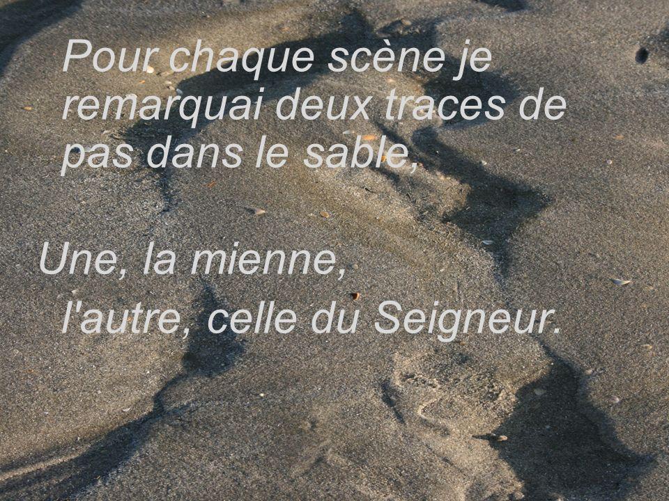 Pour chaque scène je remarquai deux traces de pas dans le sable,