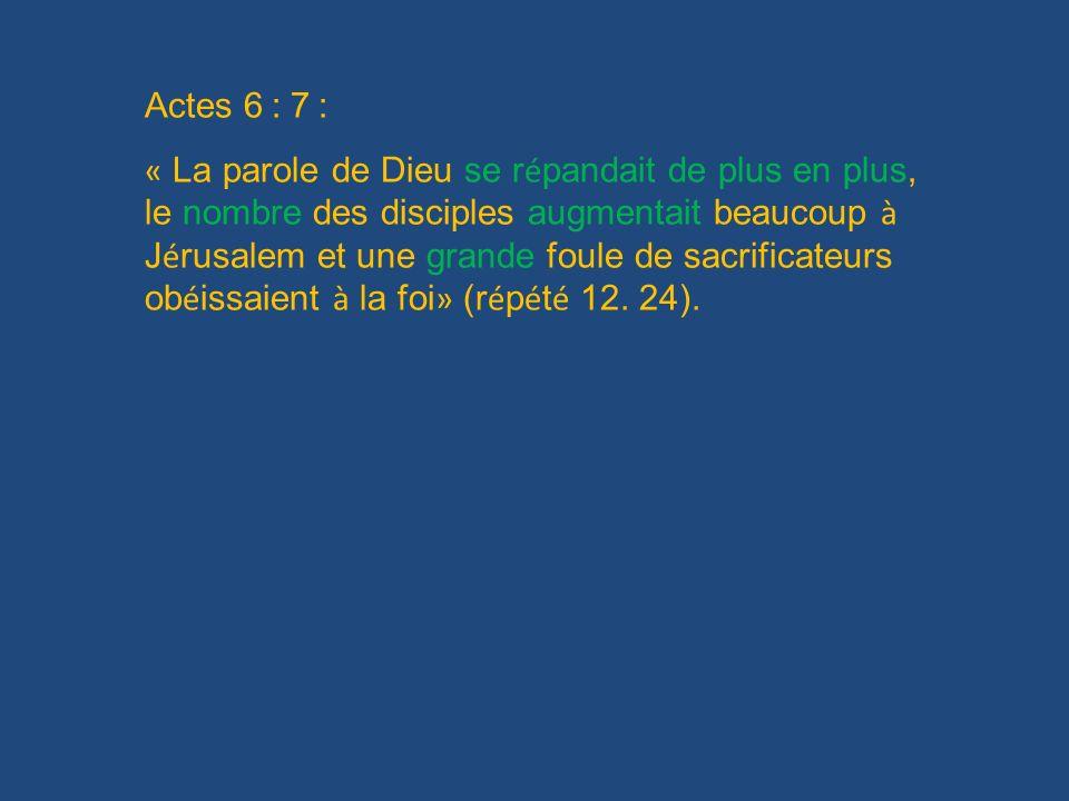 Actes 6 : 7 :
