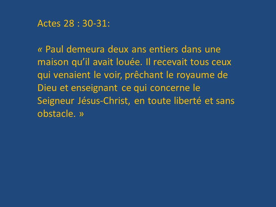Actes 28 : 30-31:
