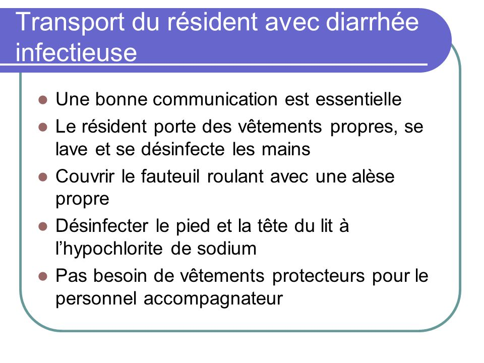 Transport du résident avec diarrhée infectieuse