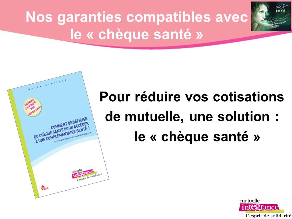 Nos garanties compatibles avec le « chèque santé »