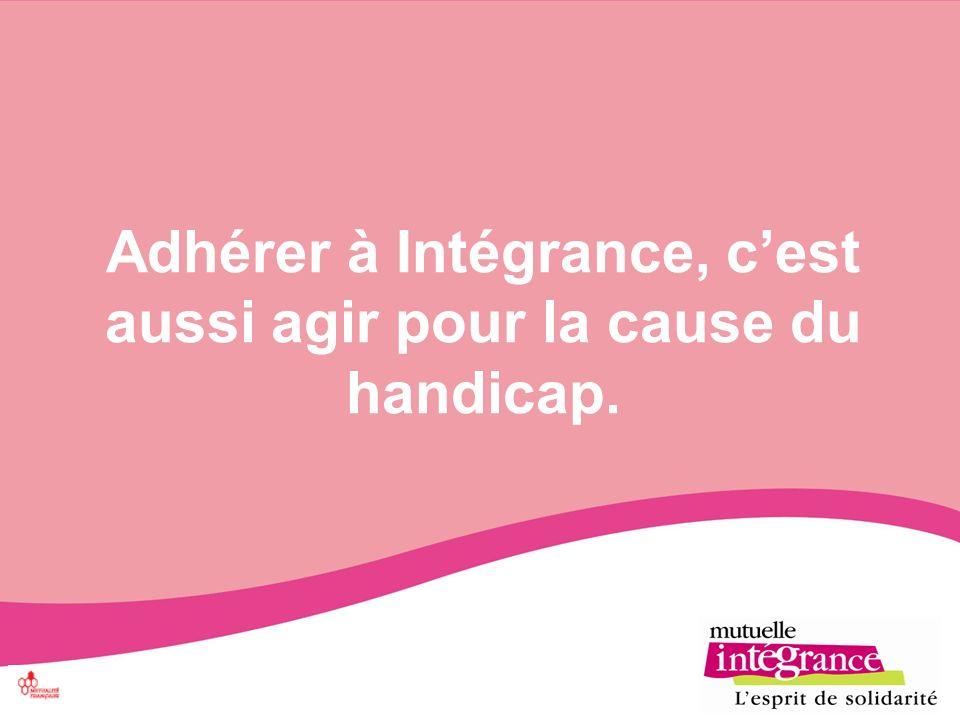 Adhérer à Intégrance, c'est aussi agir pour la cause du handicap.
