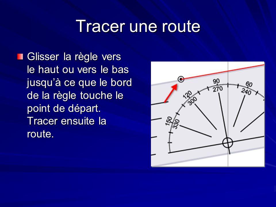 Tracer une routeGlisser la règle vers le haut ou vers le bas jusqu'à ce que le bord de la règle touche le point de départ.