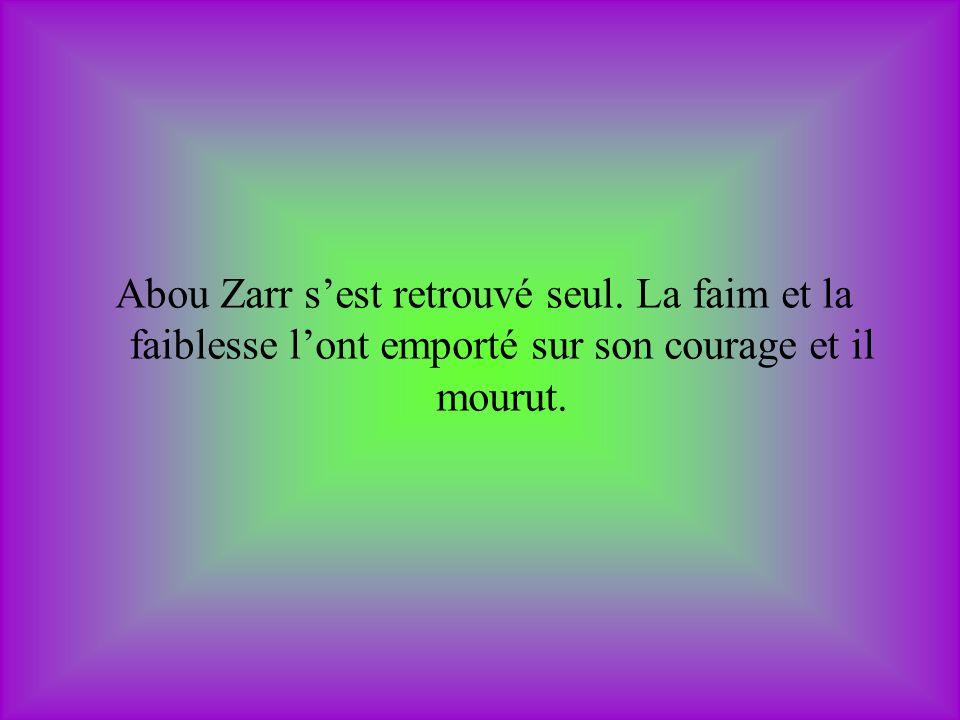 Abou Zarr s'est retrouvé seul