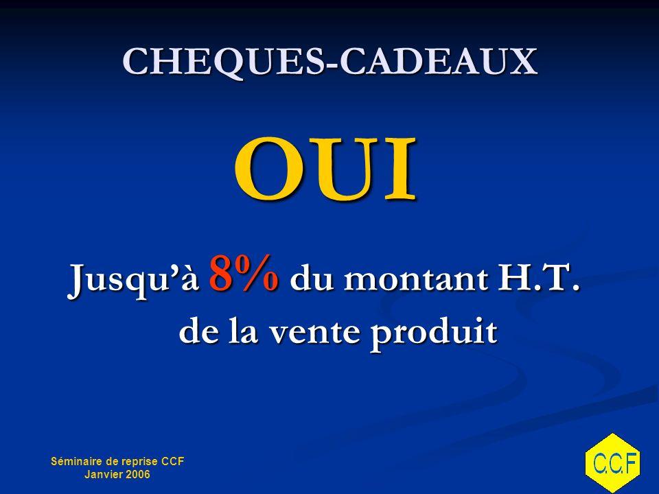 Jusqu'à 8% du montant H.T. de la vente produit