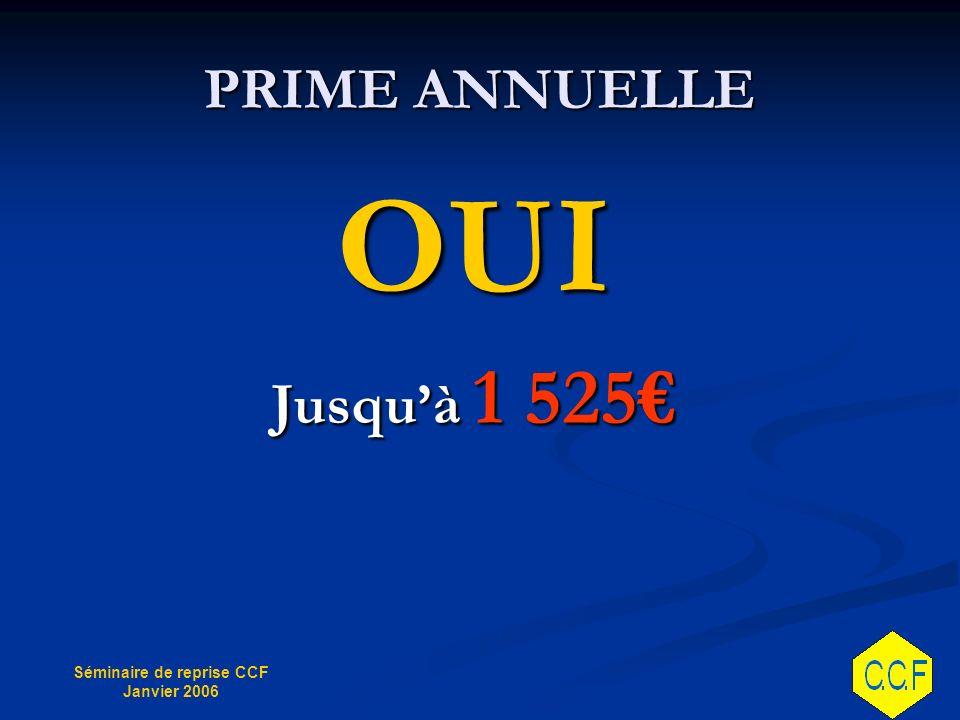 PRIME ANNUELLE OUI Jusqu'à 1 525€