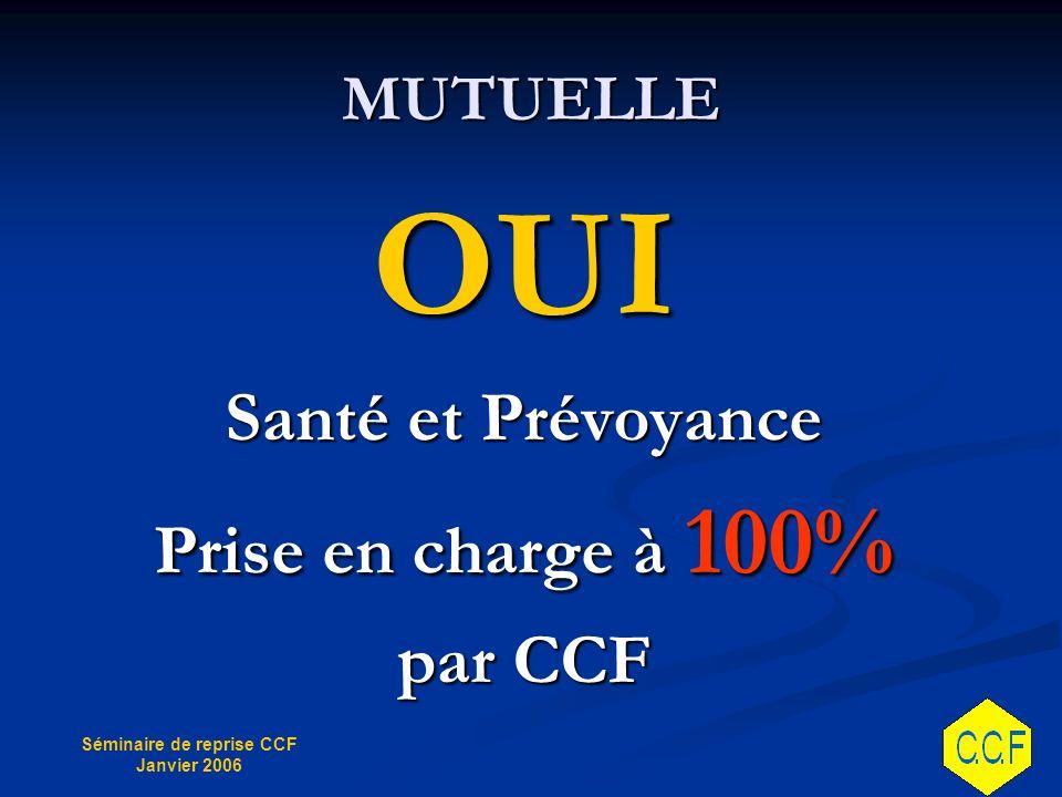 MUTUELLE OUI Santé et Prévoyance Prise en charge à 100% par CCF