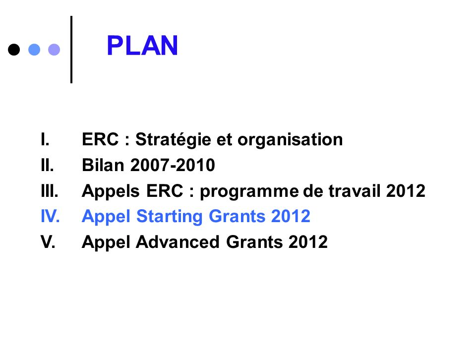 PLAN I. ERC : Stratégie et organisation II. Bilan 2007-2010