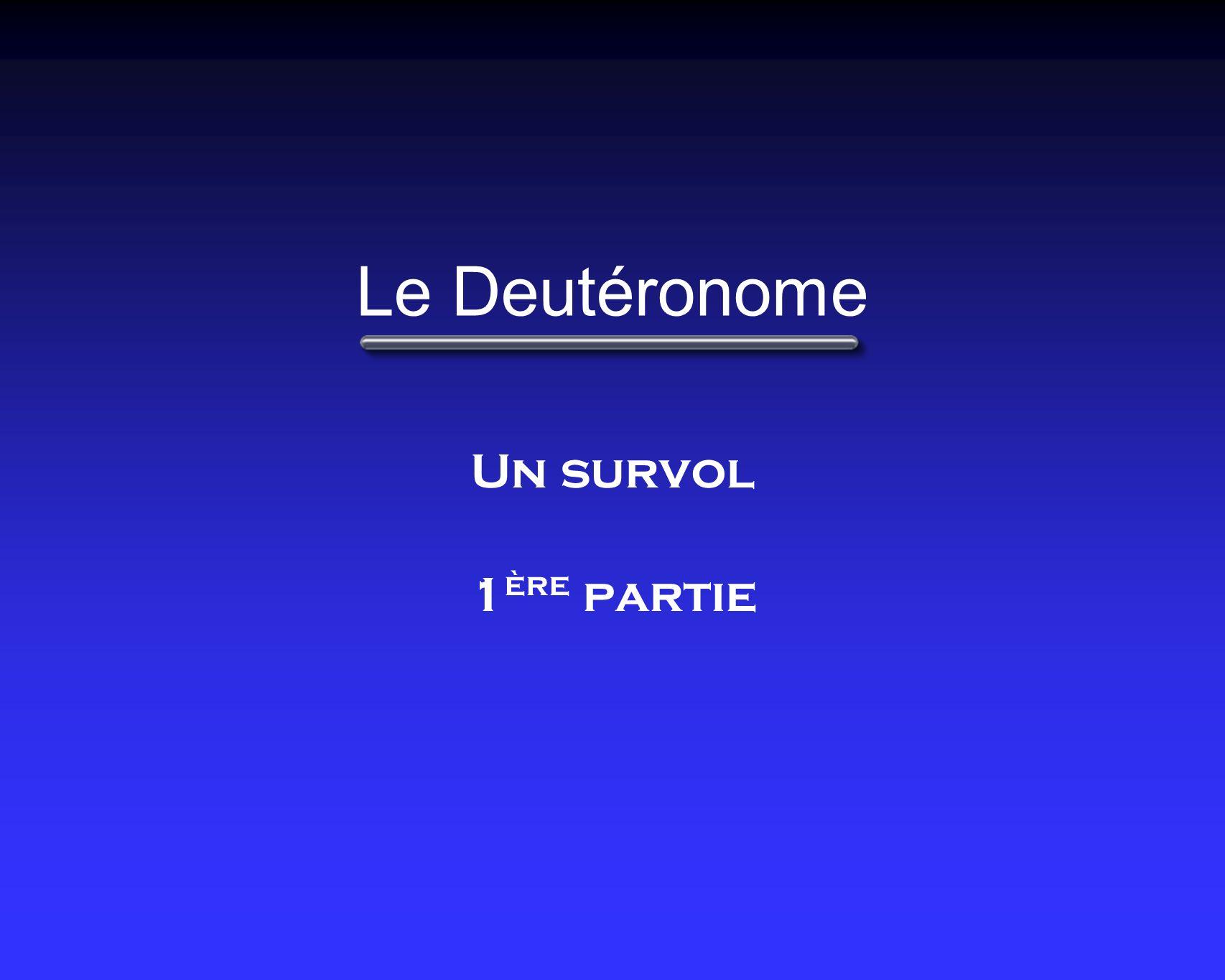 Le Deutéronome Un survol 1ère partie