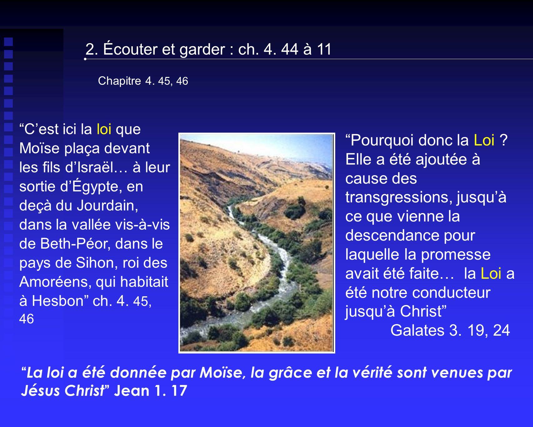 2. Écouter et garder : ch. 4. 44 à 11 Chapitre 4. 45, 46.