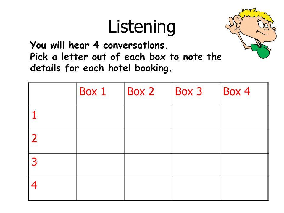 Listening Box 1 Box 2 Box 3 Box 4 1 2 3 4