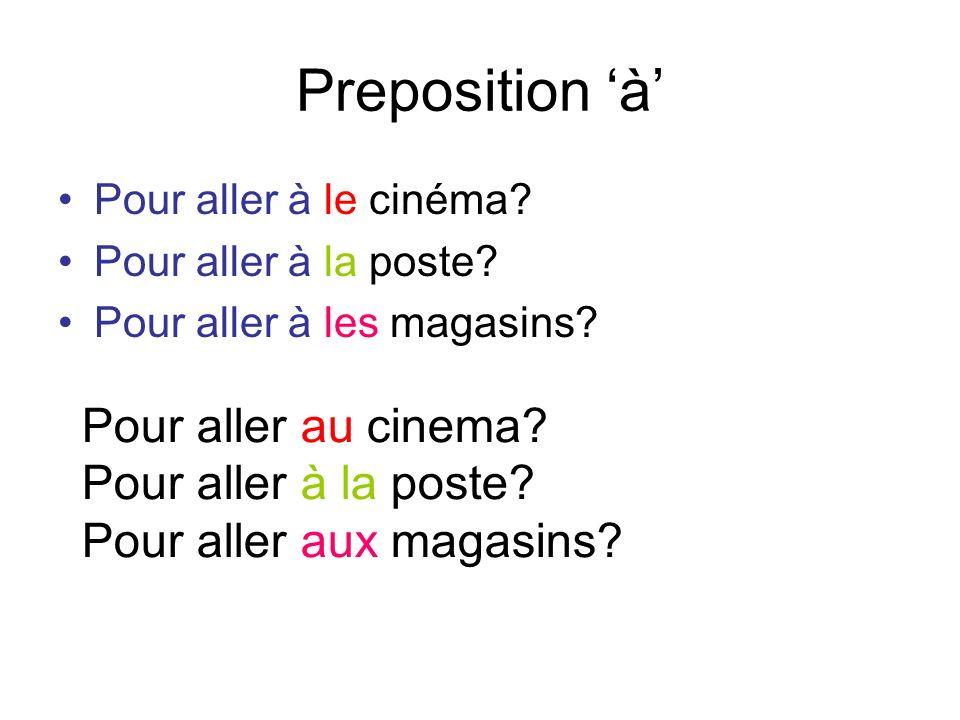 Preposition 'à' Pour aller au cinema Pour aller à la poste