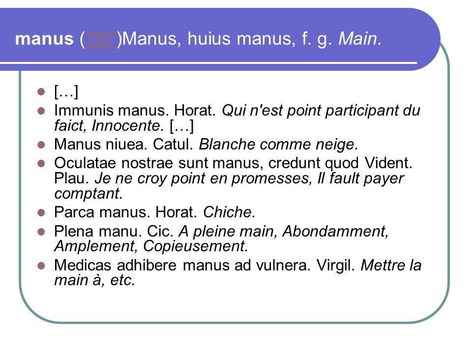 manus (797)Manus, huius manus, f. g. Main.