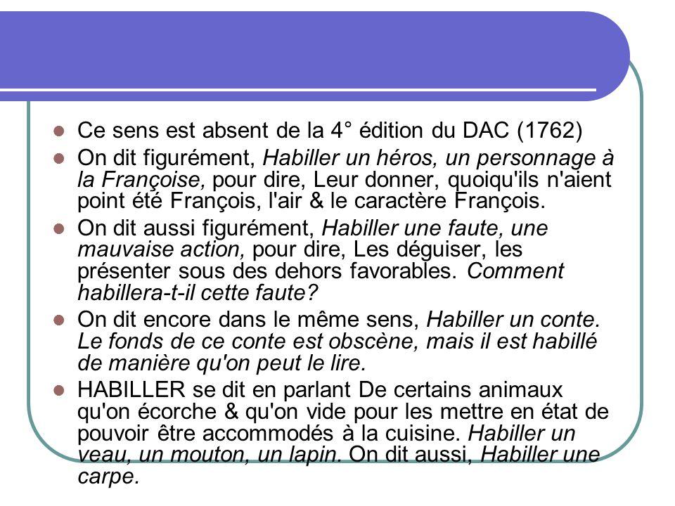 Ce sens est absent de la 4° édition du DAC (1762)