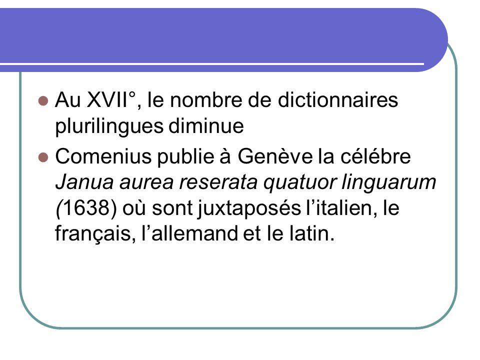 Au XVII°, le nombre de dictionnaires plurilingues diminue