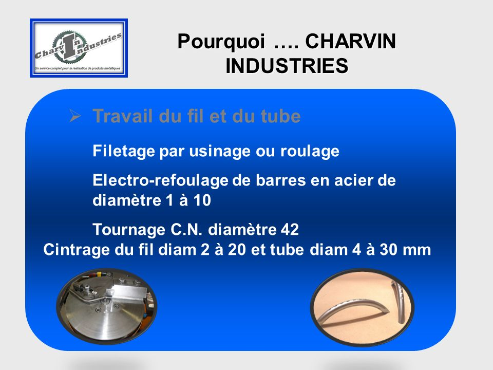 Pourquoi …. CHARVIN INDUSTRIES