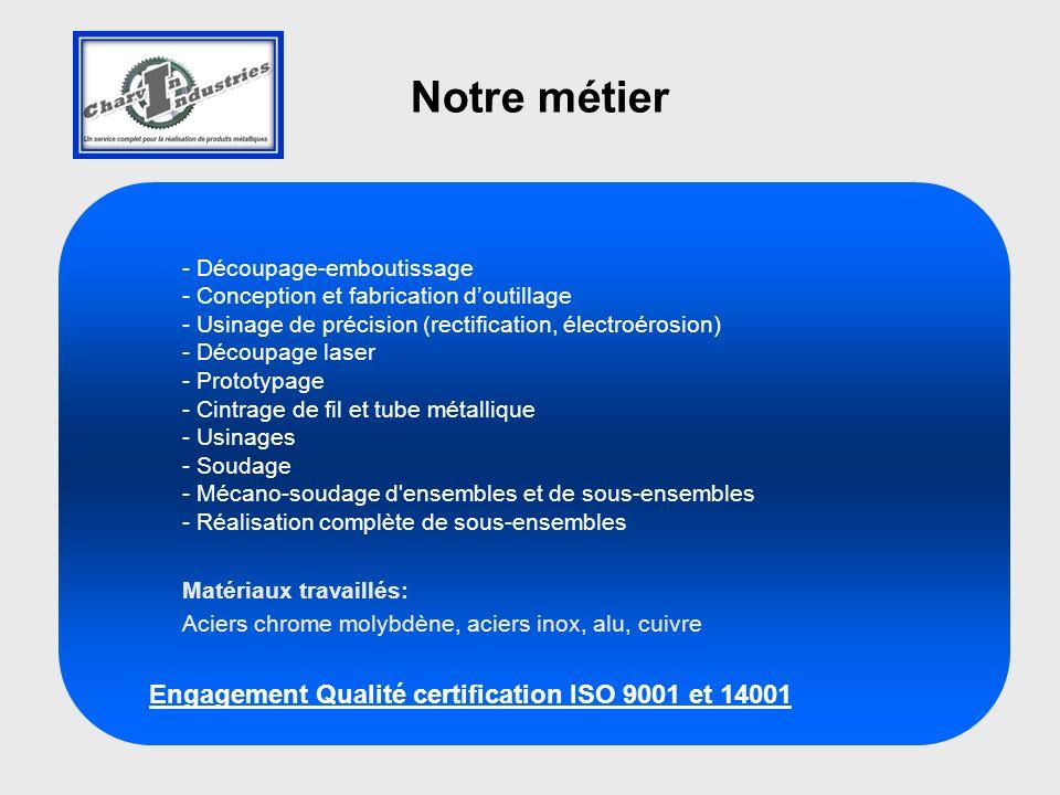Notre métier Engagement Qualité certification ISO 9001 et 14001