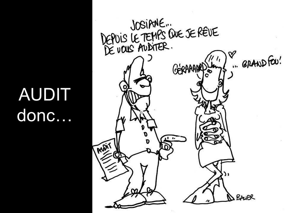 AUDIT donc…