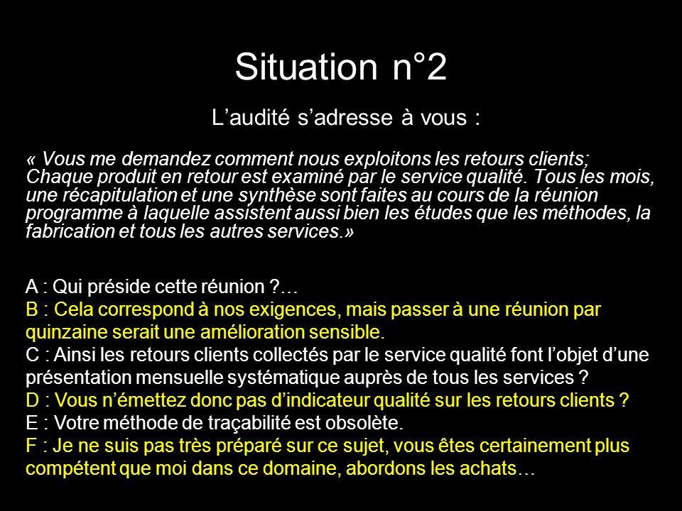 Situation n°2 L'audité s'adresse à vous :