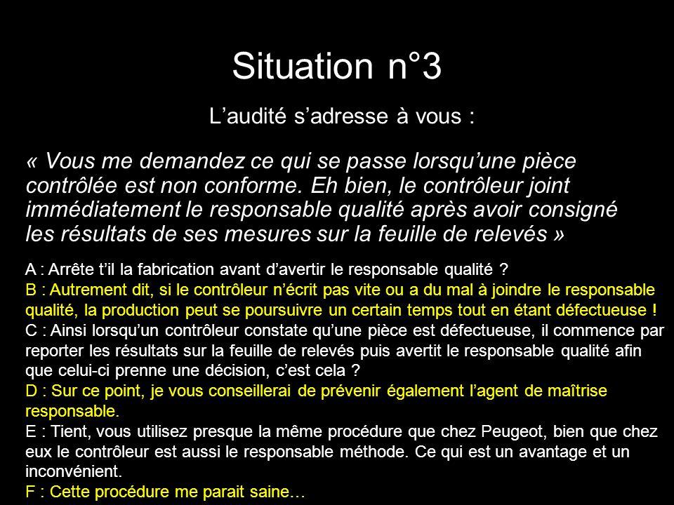 Situation n°3 L'audité s'adresse à vous :