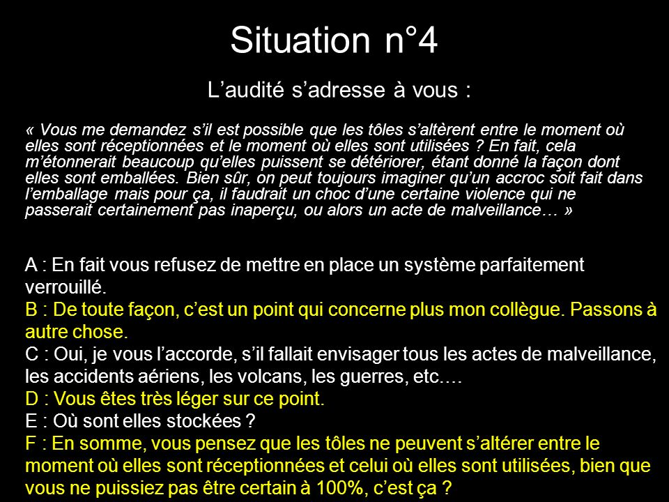 Situation n°4 L'audité s'adresse à vous :