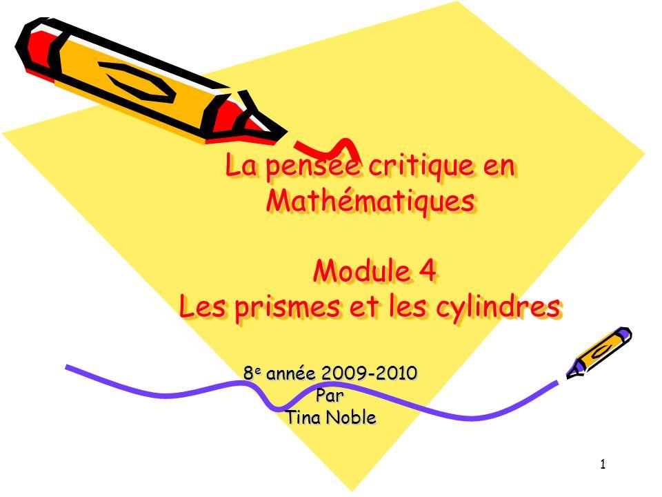 La pensée critique en Mathématiques Module 4 Les prismes et les cylindres
