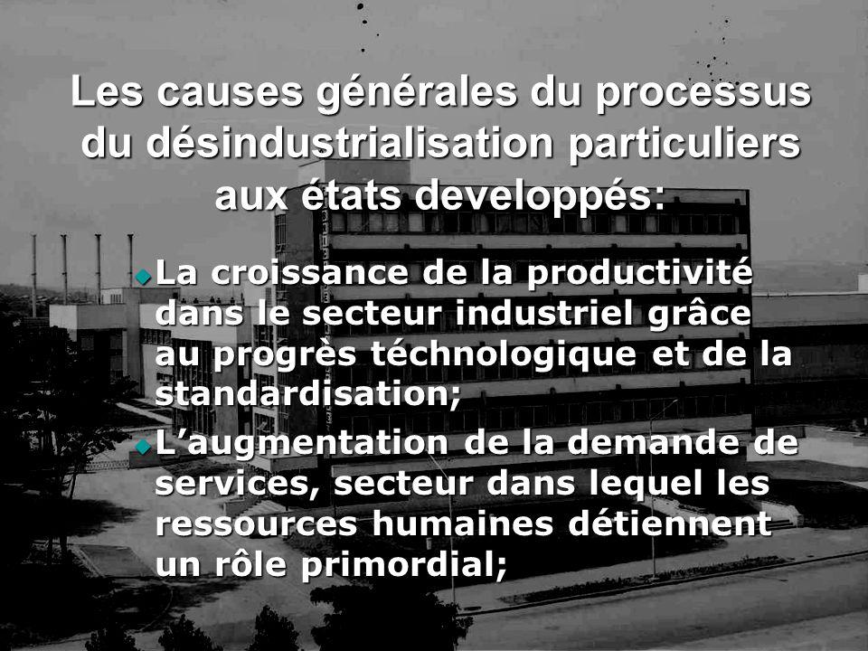Les causes générales du processus du désindustrialisation particuliers aux états developpés:
