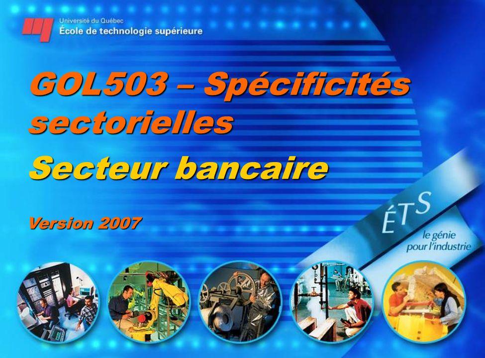 GOL503 – Spécificités sectorielles Secteur bancaire