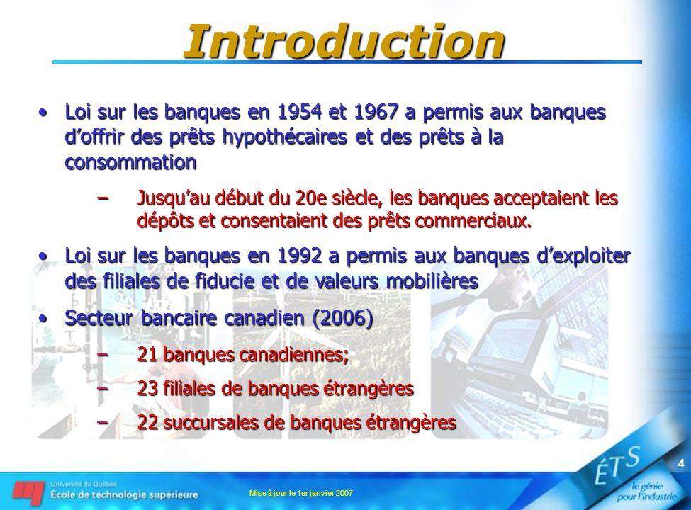 Introduction Loi sur les banques en 1954 et 1967 a permis aux banques d'offrir des prêts hypothécaires et des prêts à la consommation.