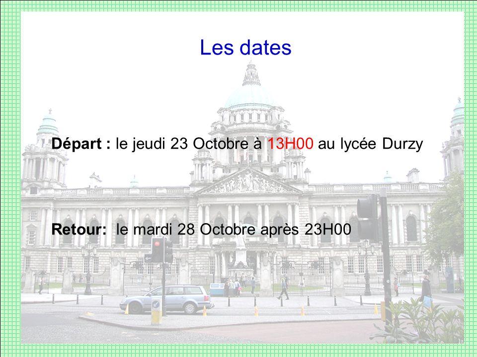 Les dates Départ : le jeudi 23 Octobre à 13H00 au lycée Durzy