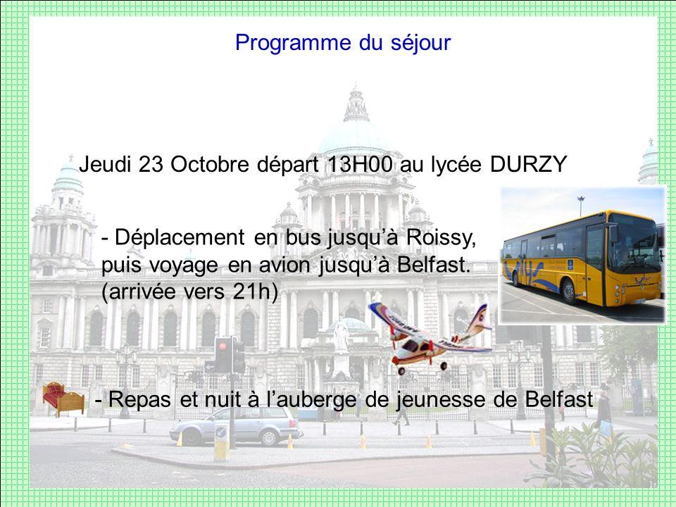 Programme du séjour Jeudi 23 Octobre départ 13H00 au lycée DURZY.