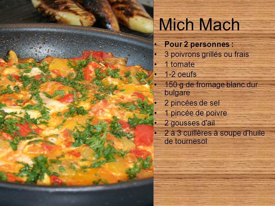 Mich Mach Pour 2 personnes : 3 poivrons grillés ou frais 1 tomate