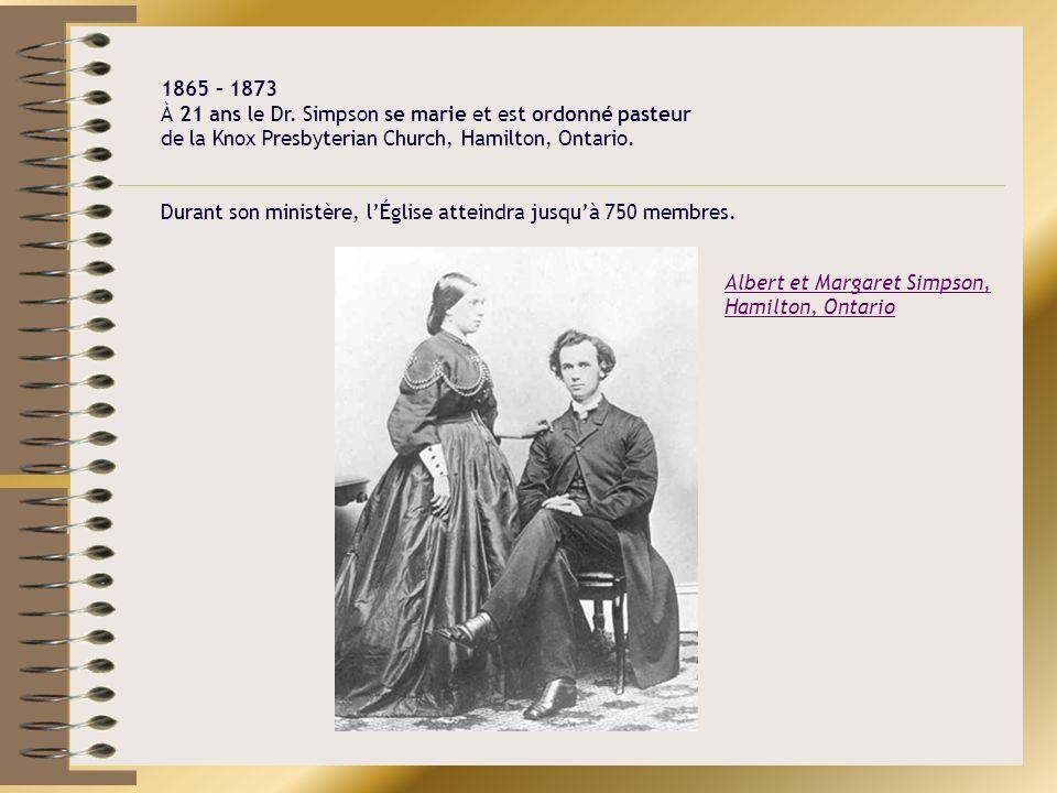 1865 – 1873 À 21 ans le Dr. Simpson se marie et est ordonné pasteur