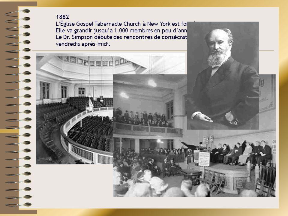 1882 L'Église Gospel Tabernacle Church à New York est fondée.