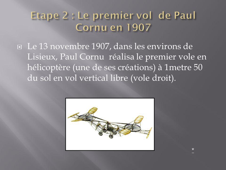 Etape 2 : Le premier vol de Paul Cornu en 1907