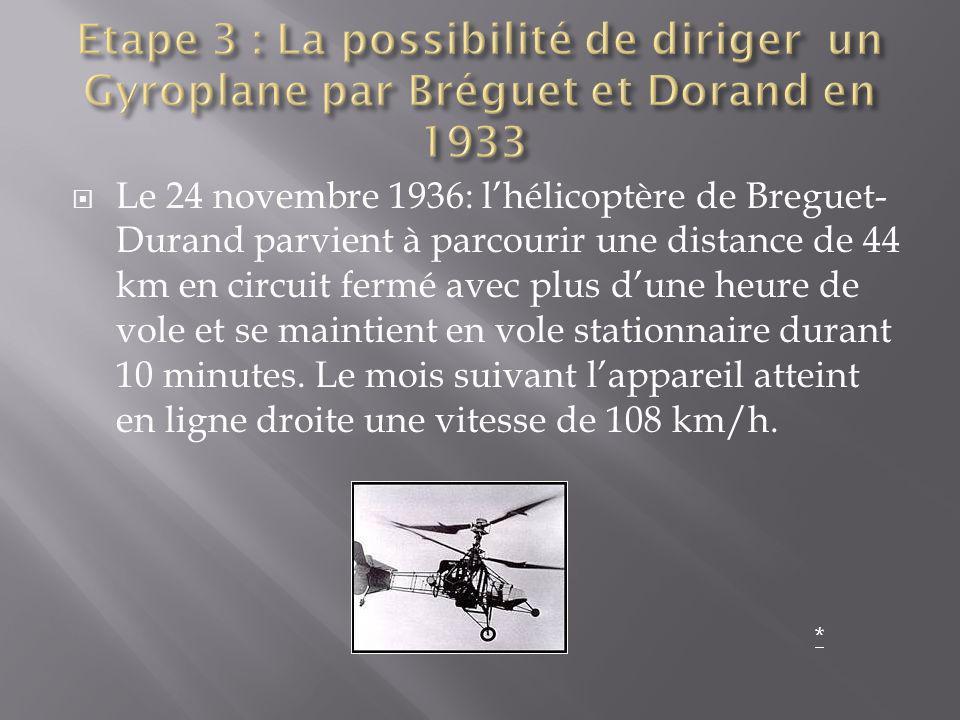 Etape 3 : La possibilité de diriger un Gyroplane par Bréguet et Dorand en 1933