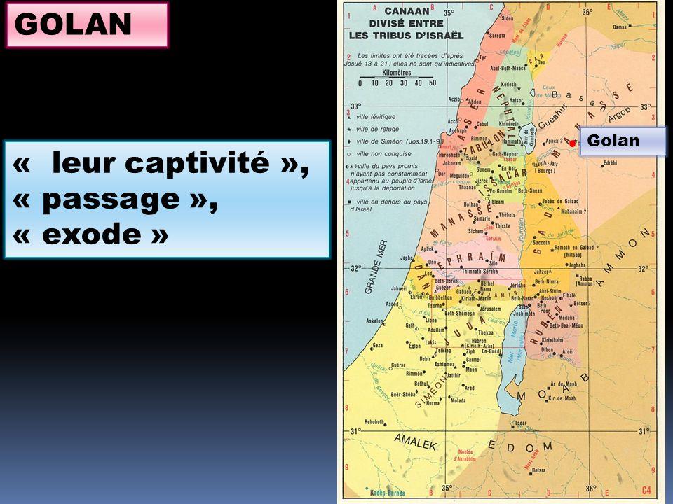 « leur captivité », « passage », « exode »