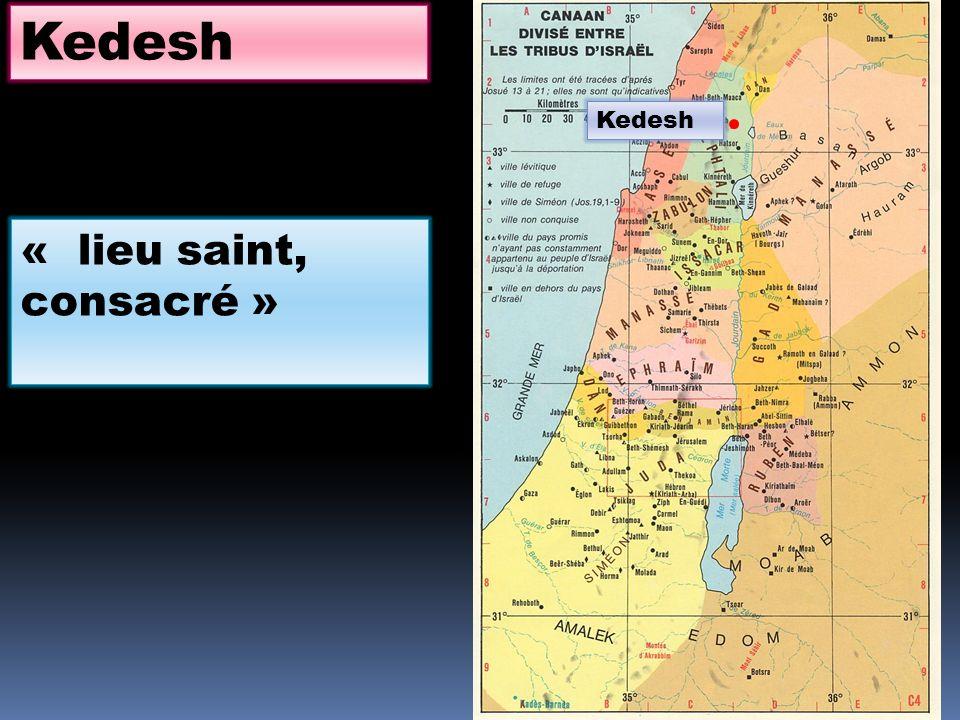 Kedesh Kedesh « lieu saint, consacré »