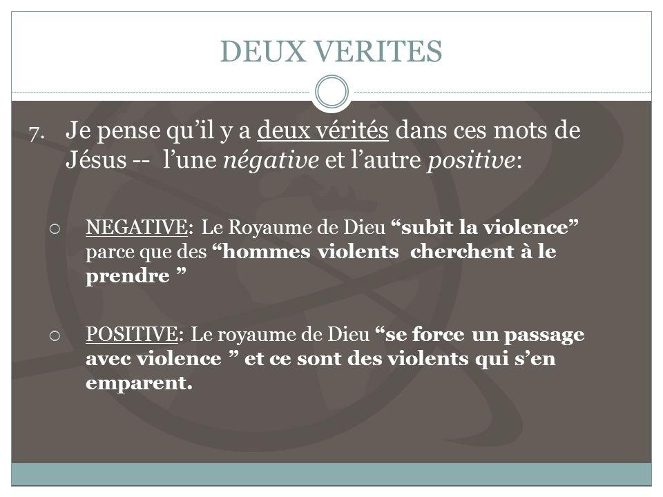 DEUX VERITES Je pense qu'il y a deux vérités dans ces mots de Jésus -- l'une négative et l'autre positive: