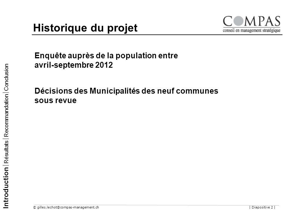 Historique du projet Enquête auprès de la population entre avril-septembre 2012. Décisions des Municipalités des neuf communes sous revue.